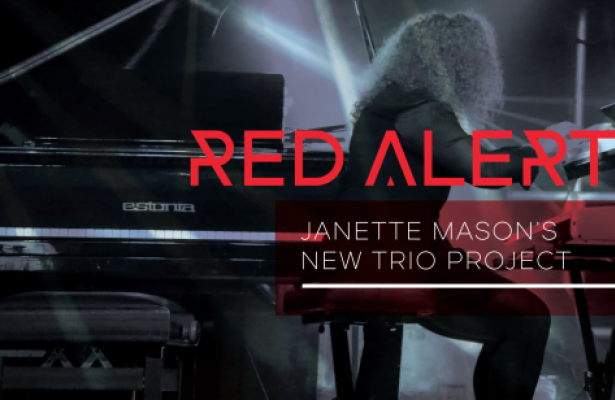Red Alert Janette Mason's New Trio Project